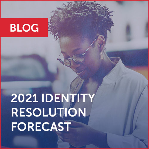 BLOG: 2021 Identity Resolution Forecast