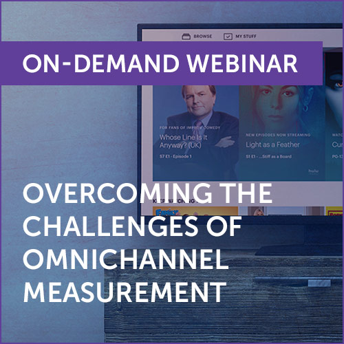 ON-DEMAND WEBINAR: Overcoming the Challenges of Omnichannel Measurement